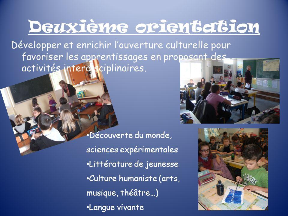 Deuxième orientation Développer et enrichir l'ouverture culturelle pour favoriser les apprentissages en proposant des activités interdisciplinaires.