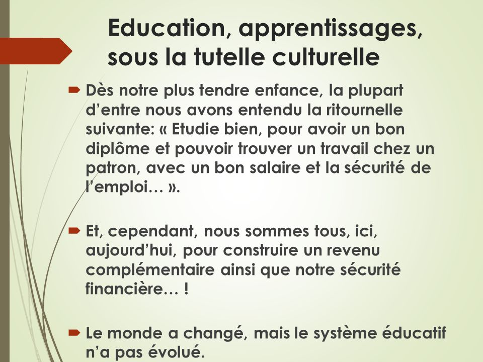 Education, apprentissages, sous la tutelle culturelle