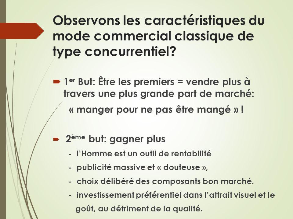 Observons les caractéristiques du mode commercial classique de type concurrentiel
