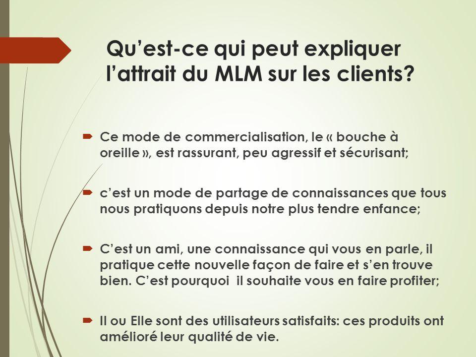 Qu'est-ce qui peut expliquer l'attrait du MLM sur les clients