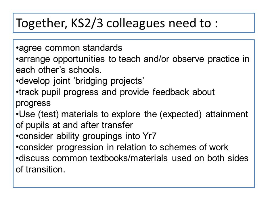 Together, KS2/3 colleagues need to :