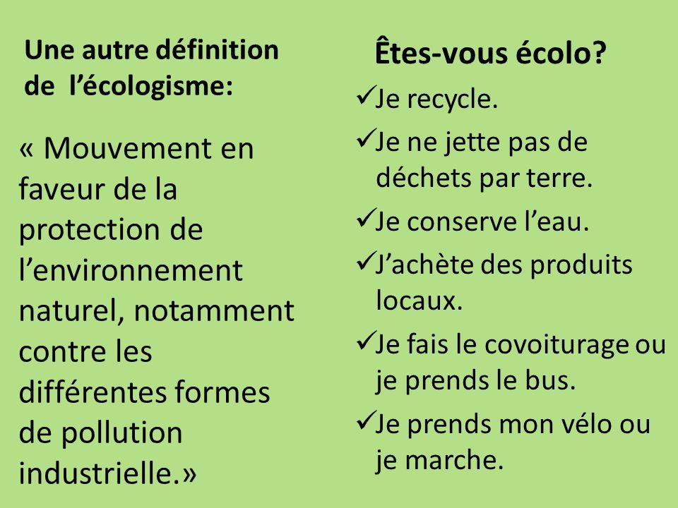 Une autre définition de l'écologisme: