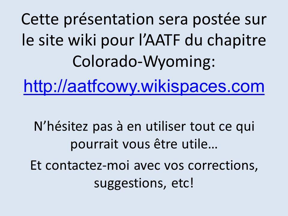 Cette présentation sera postée sur le site wiki pour l'AATF du chapitre Colorado-Wyoming: