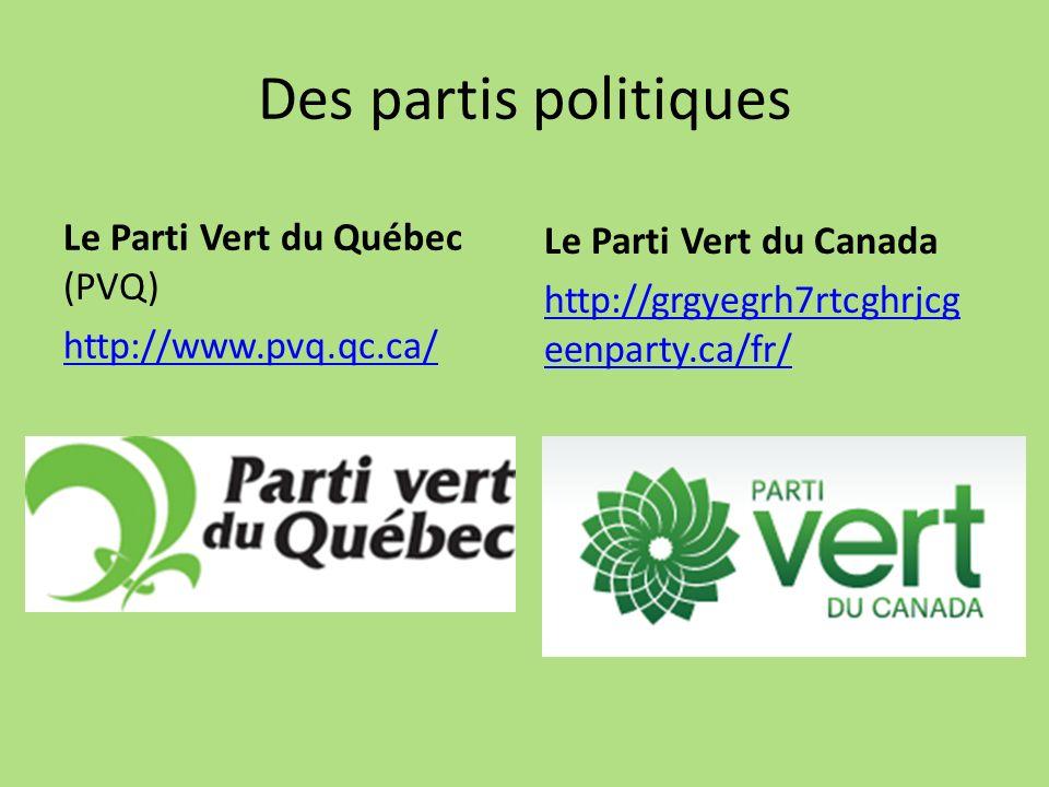 Des partis politiques Le Parti Vert du Québec (PVQ)