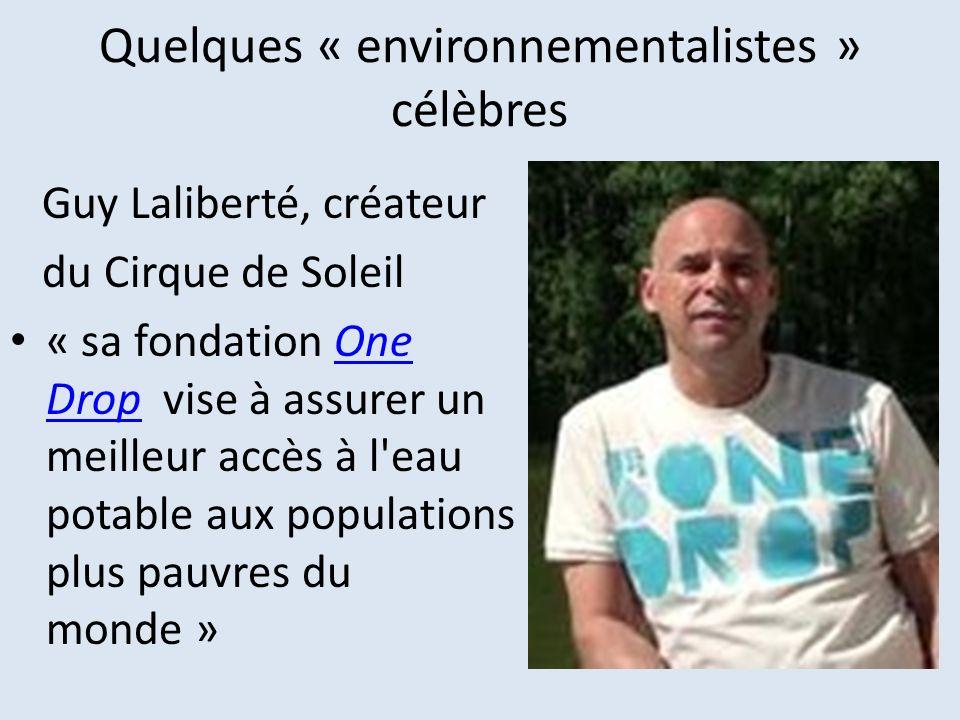 Quelques « environnementalistes » célèbres