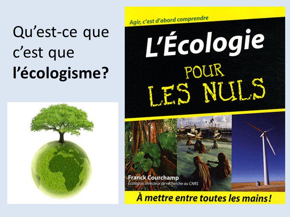 Qu'est-ce que c'est que l'écologisme