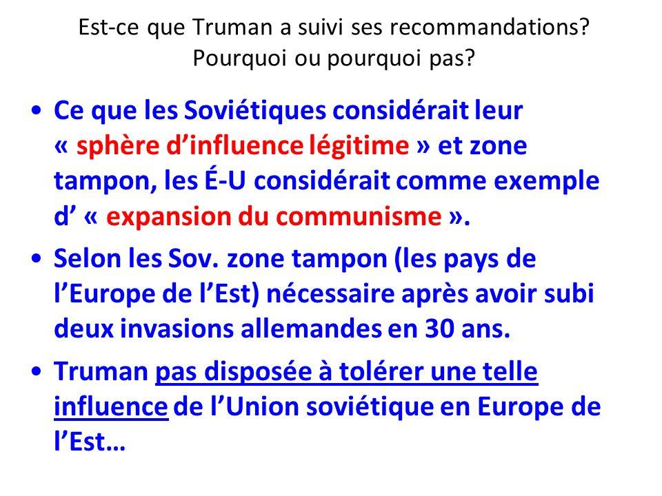 Est-ce que Truman a suivi ses recommandations Pourquoi ou pourquoi pas