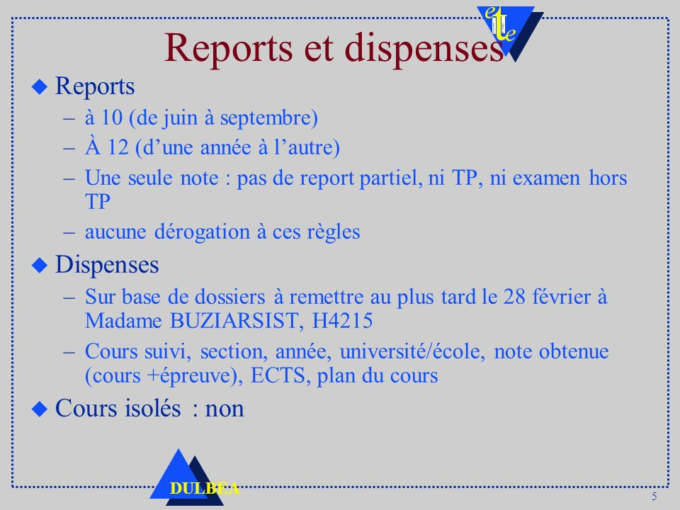 Reports et dispenses Reports Dispenses Cours isolés : non