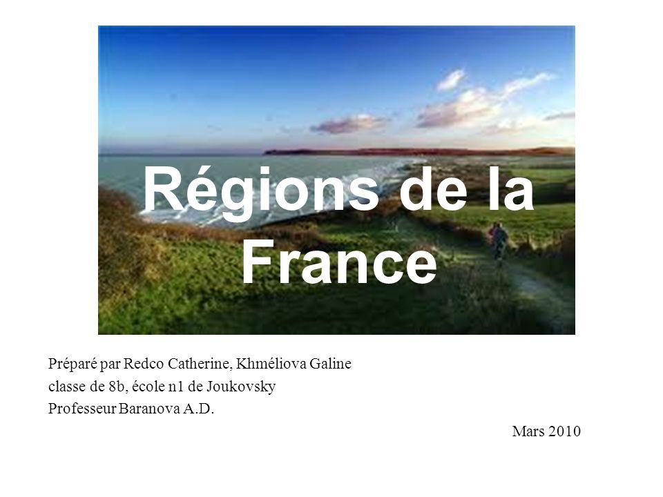 Régions de la France Préparé par Redco Catherine, Khméliova Galine