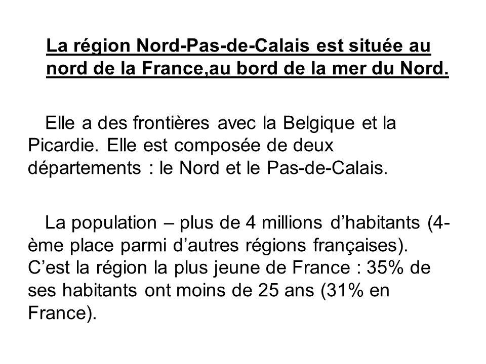 La région Nord-Pas-de-Calais est située au nord de la France,au bord de la mer du Nord.