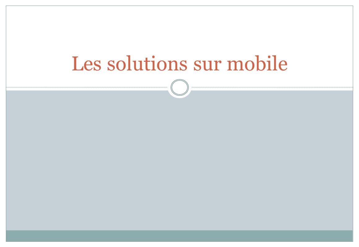 Les solutions sur mobile