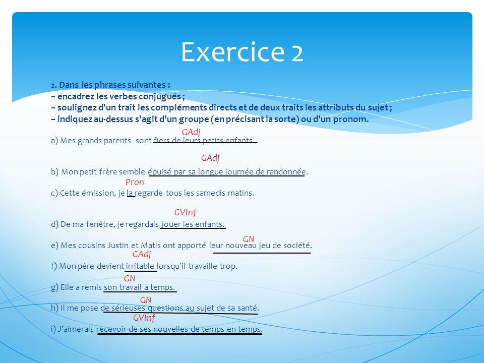 Exercice 2 − encadrez les verbes conjugués ;
