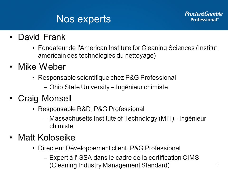 Nos experts David Frank Mike Weber Craig Monsell Matt Koloseike