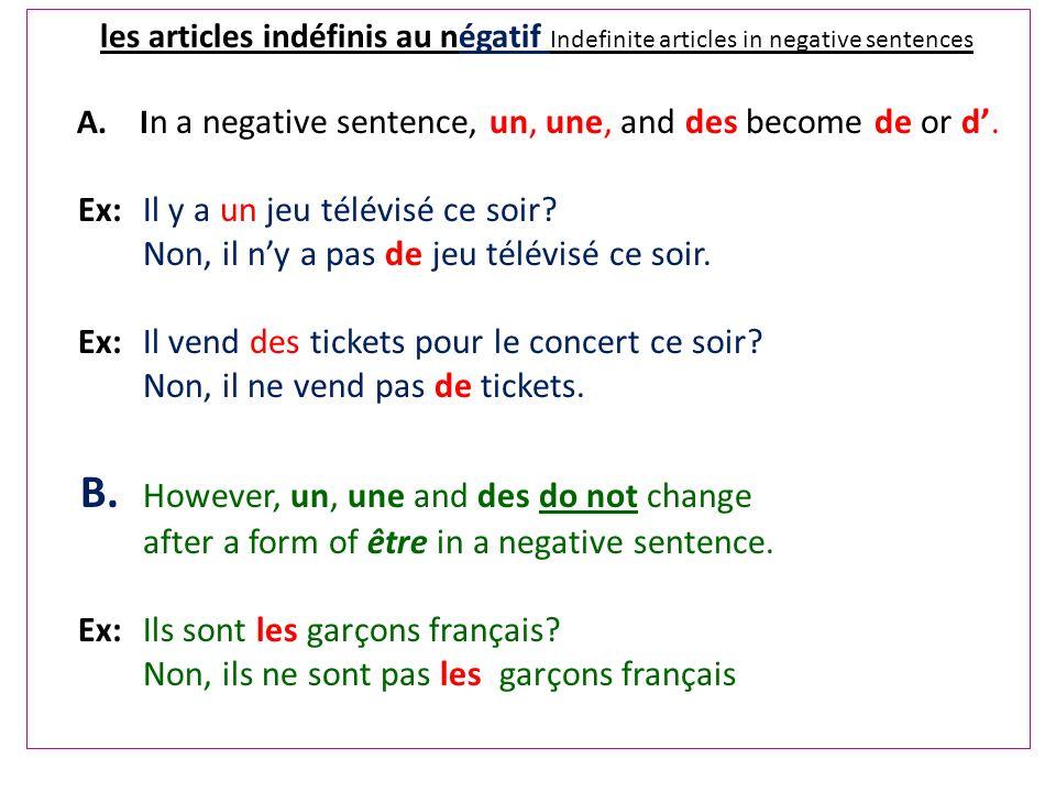 les articles indéfinis au négatif Indefinite articles in negative sentences A.
