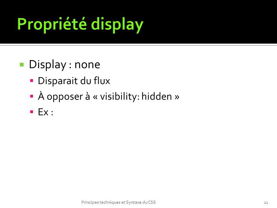 Propriété display Display : none Disparait du flux