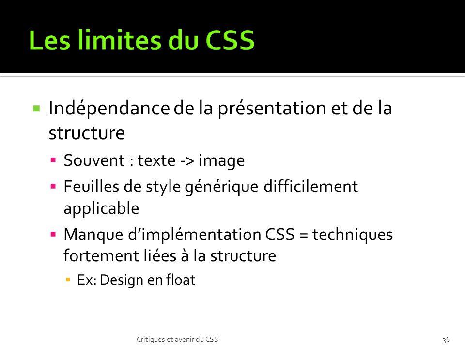 Les limites du CSS Indépendance de la présentation et de la structure