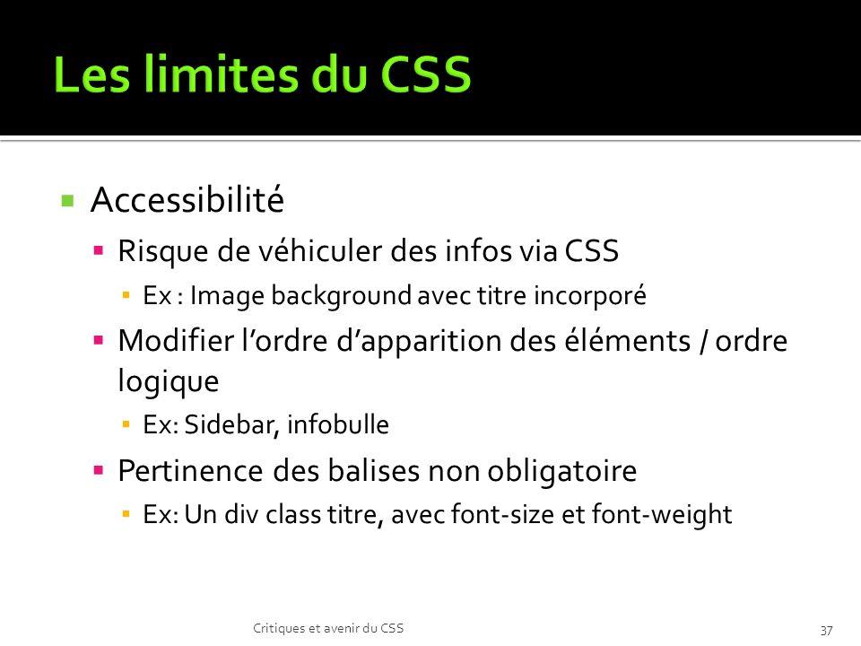 Les limites du CSS Accessibilité Risque de véhiculer des infos via CSS