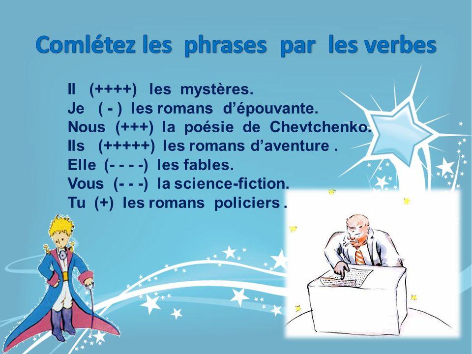 Comlétez les phrases par les verbes