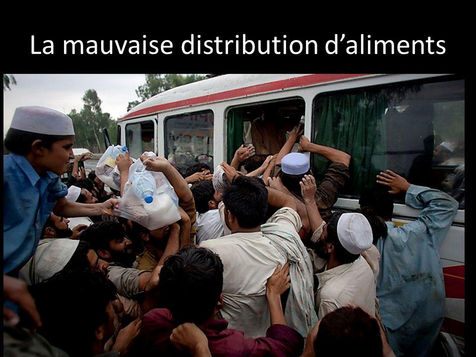 La mauvaise distribution d'aliments