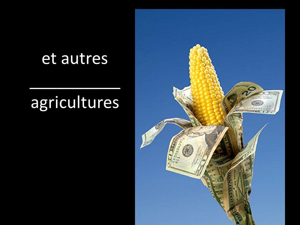 et autres __________ agricultures