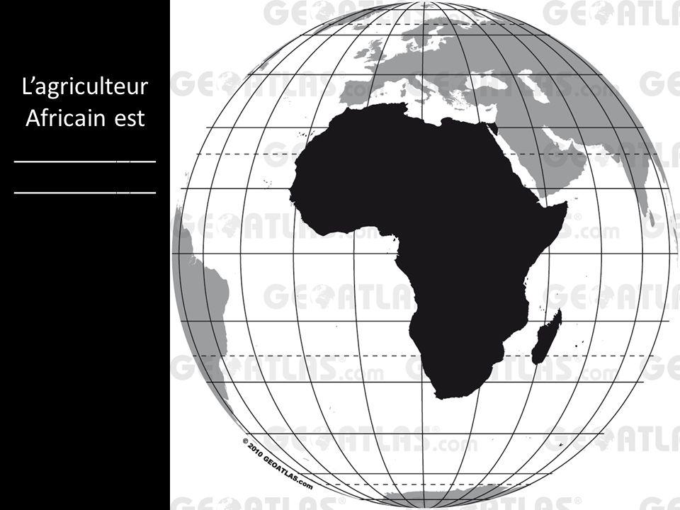 L'agriculteur Africain est ______________________