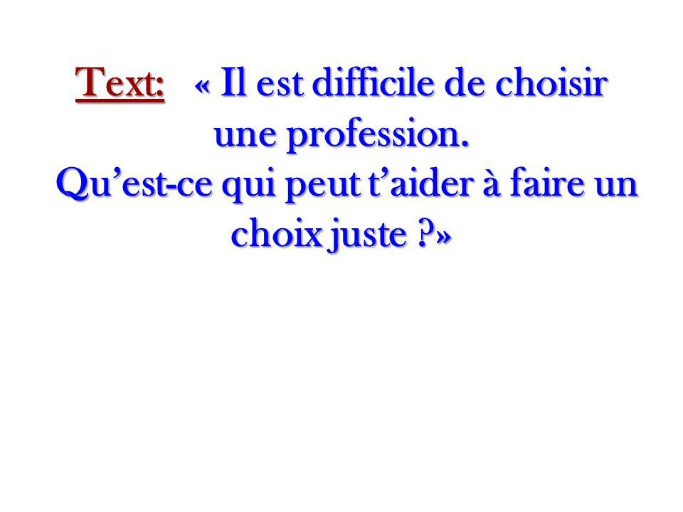 Text: « Il est difficile de choisir une profession