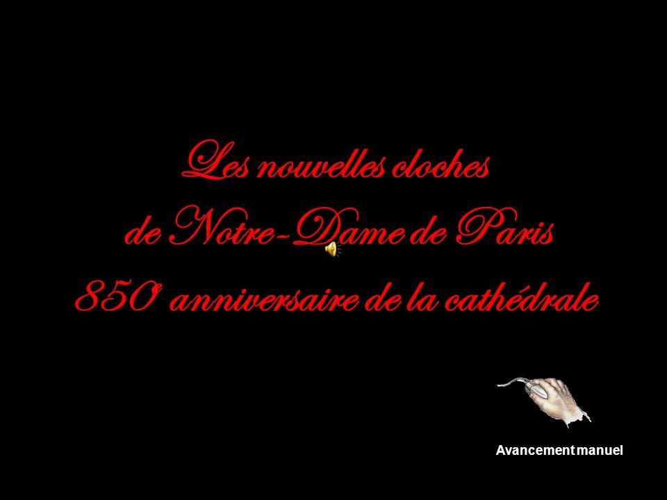 Les nouvelles cloches de Notre-Dame de Paris 850e anniversaire de la cathédrale