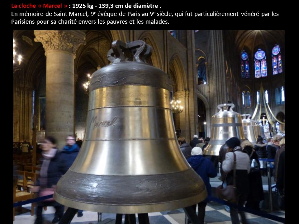La cloche « Marcel » : 1925 kg - 139,3 cm de diamètre .