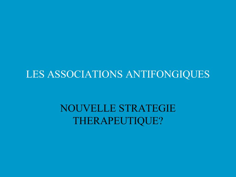 LES ASSOCIATIONS ANTIFONGIQUES