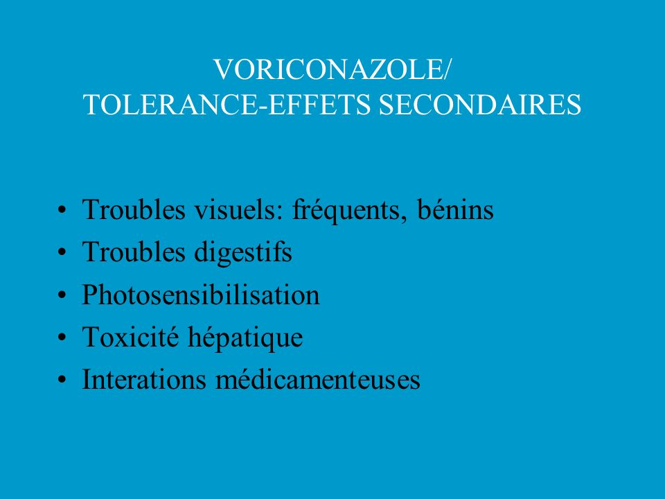 VORICONAZOLE/ TOLERANCE-EFFETS SECONDAIRES