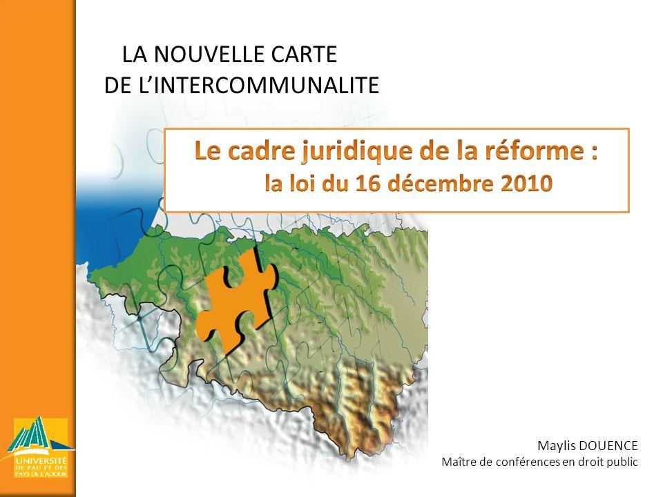 Le cadre juridique de la réforme : la loi du 16 décembre 2010