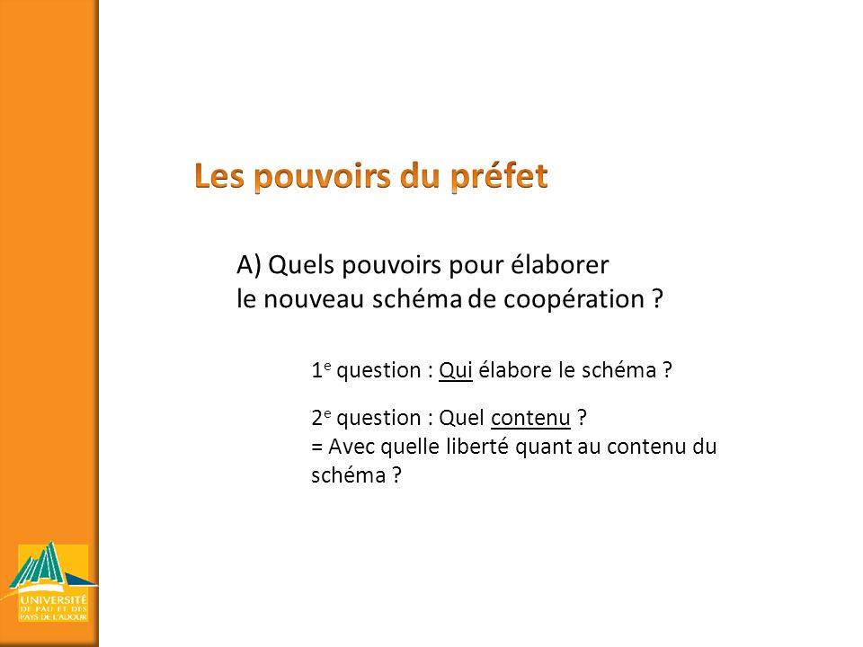 A) Quels pouvoirs pour élaborer le nouveau schéma de coopération