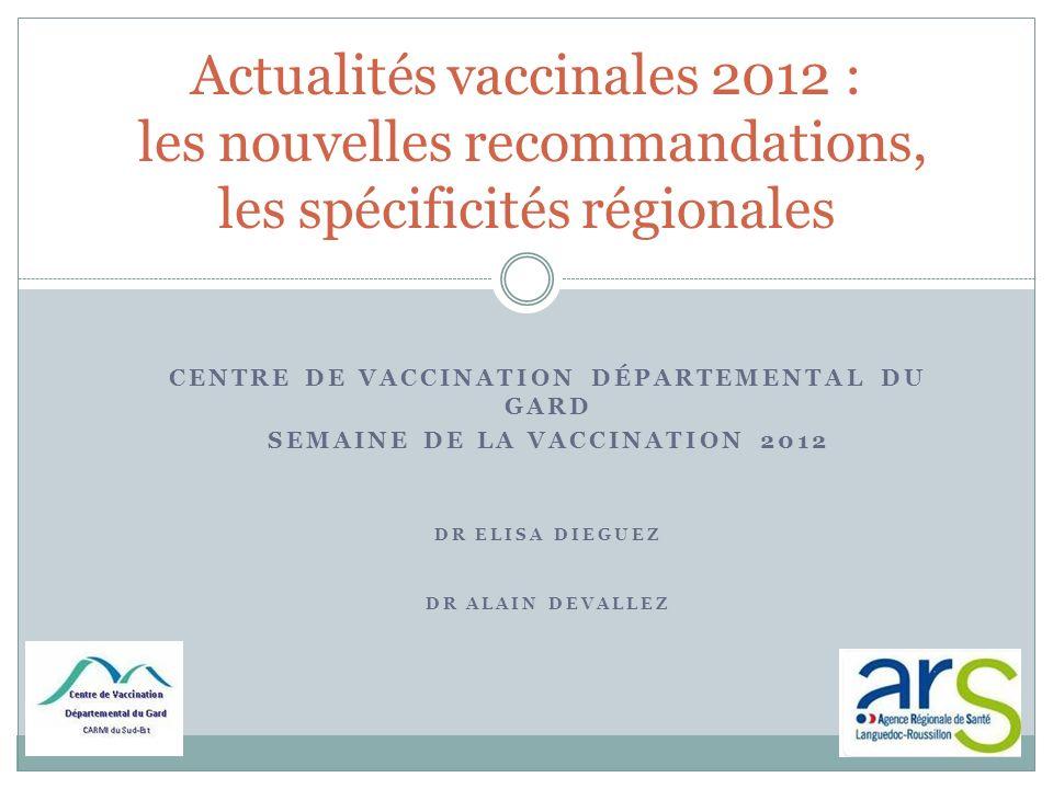 Actualités vaccinales 2012 : les nouvelles recommandations, les spécificités régionales