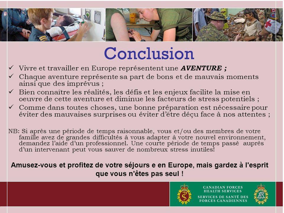 Conclusion Vivre et travailler en Europe représentent une AVENTURE ;