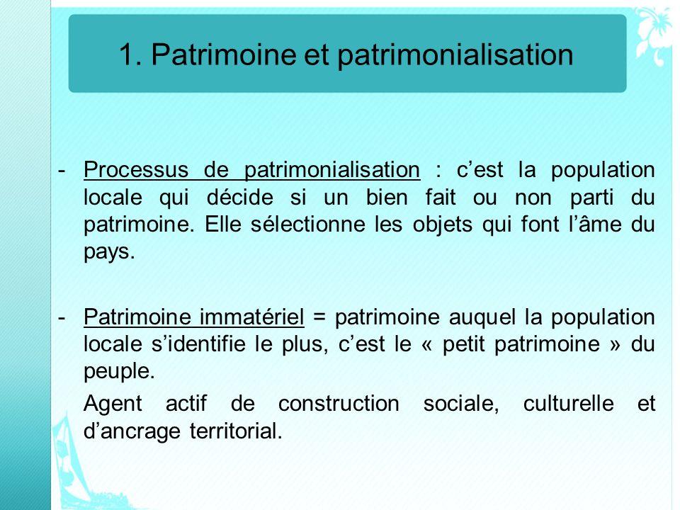 1. Patrimoine et patrimonialisation