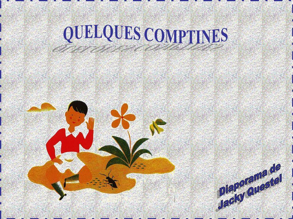 QUELQUES COMPTINES Diaporama de Jacky Questel