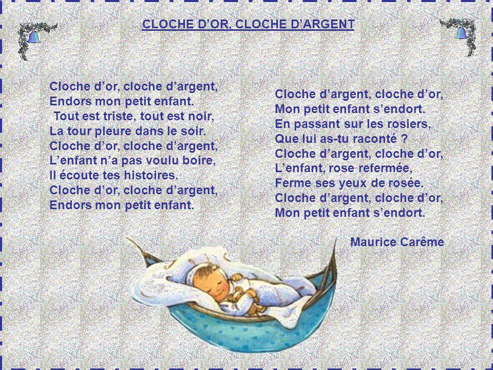 CLOCHE D'OR, CLOCHE D'ARGENT