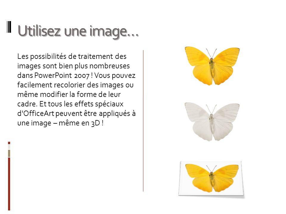 Utilisez une image…