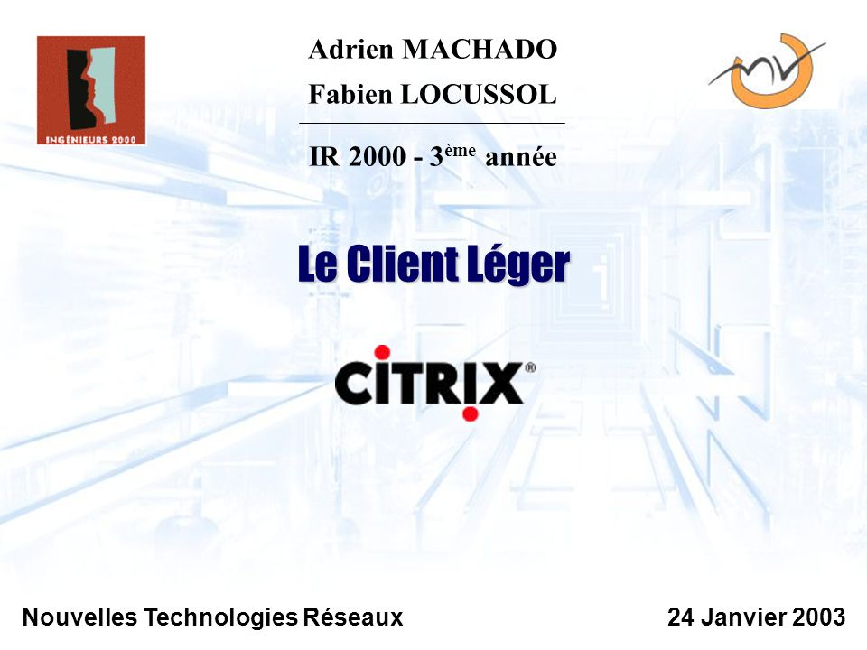 Le Client Léger Adrien MACHADO Fabien LOCUSSOL IR 2000 - 3ème année