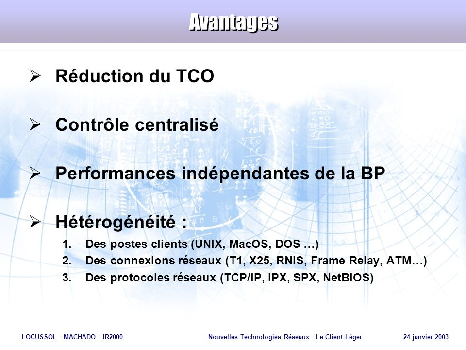 Avantages Réduction du TCO Contrôle centralisé