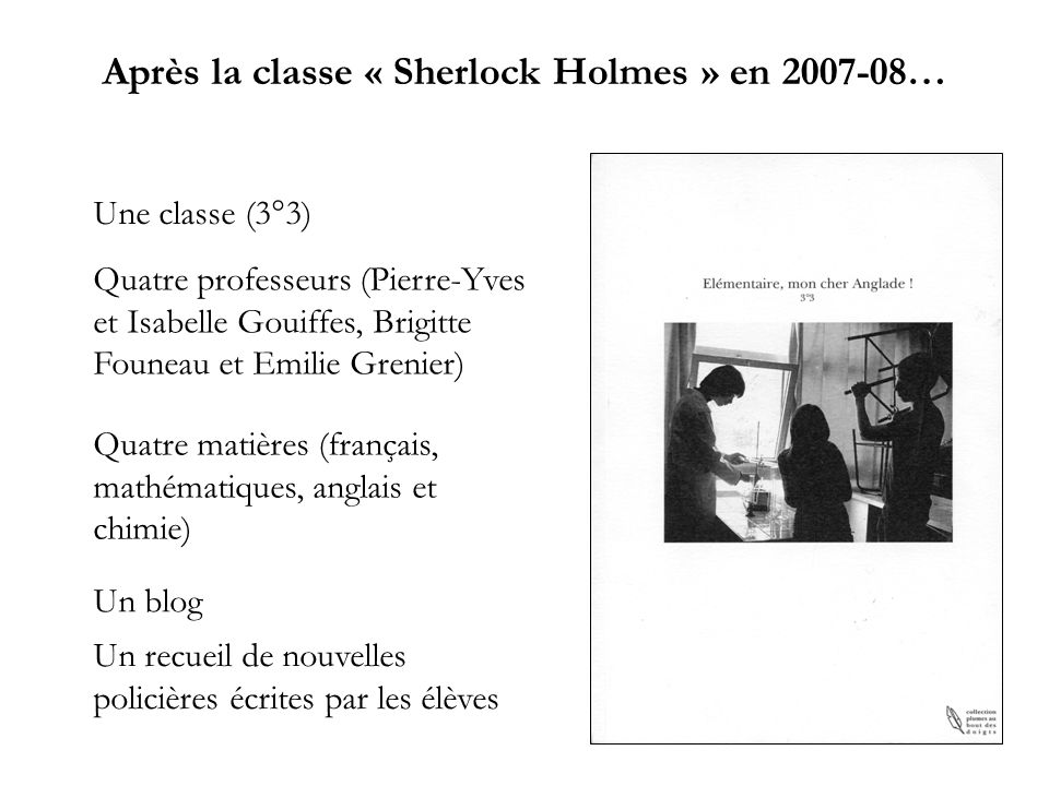 Après la classe « Sherlock Holmes » en 2007-08…
