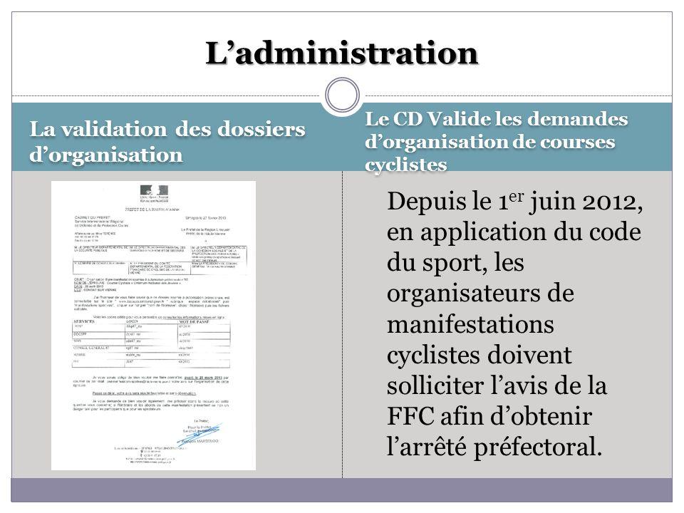 L'administration Le CD Valide les demandes d'organisation de courses cyclistes. La validation des dossiers d'organisation.