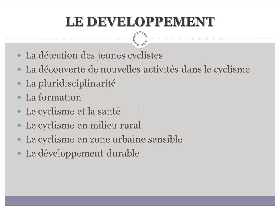 LE DEVELOPPEMENT La détection des jeunes cyclistes