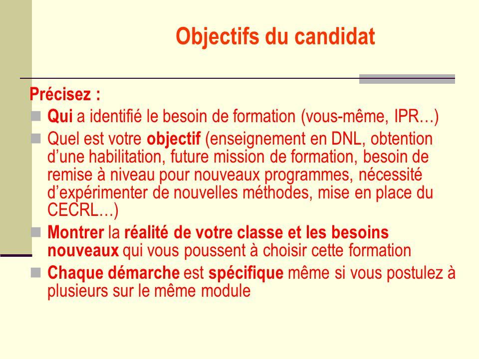 Objectifs du candidat Précisez :