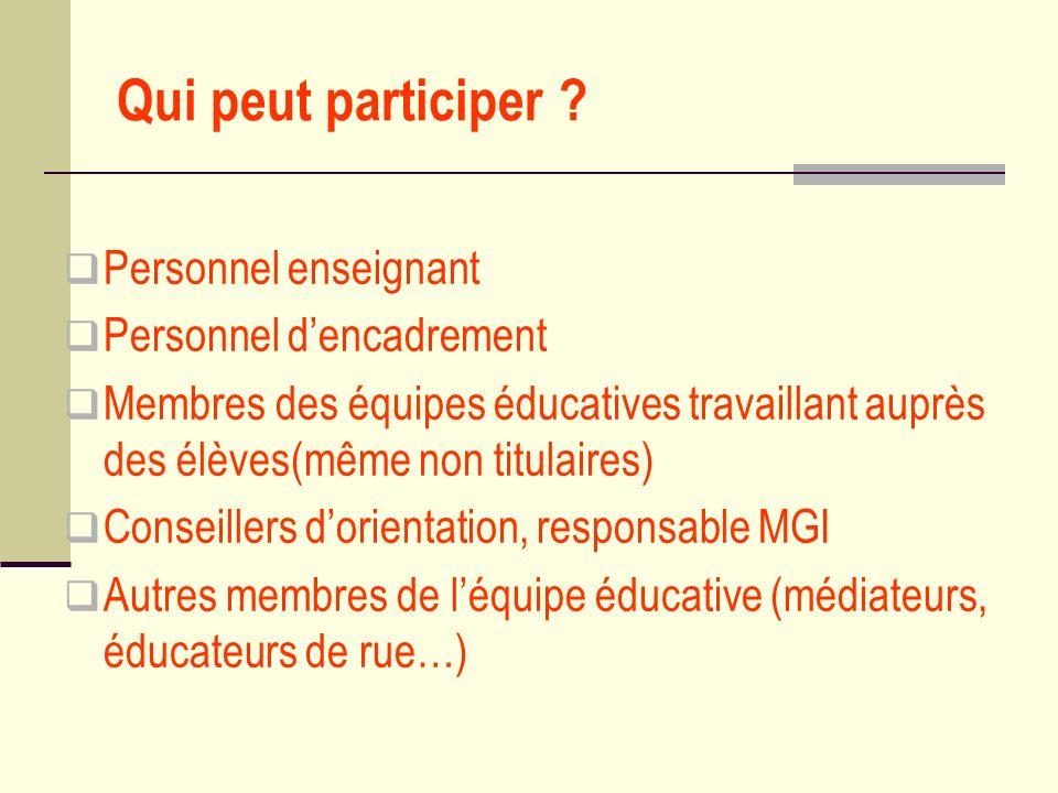 Qui peut participer Personnel enseignant Personnel d'encadrement