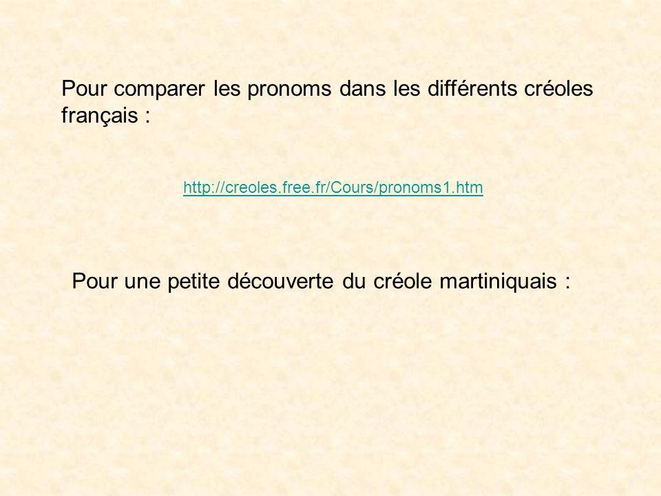 Pour comparer les pronoms dans les différents créoles français :