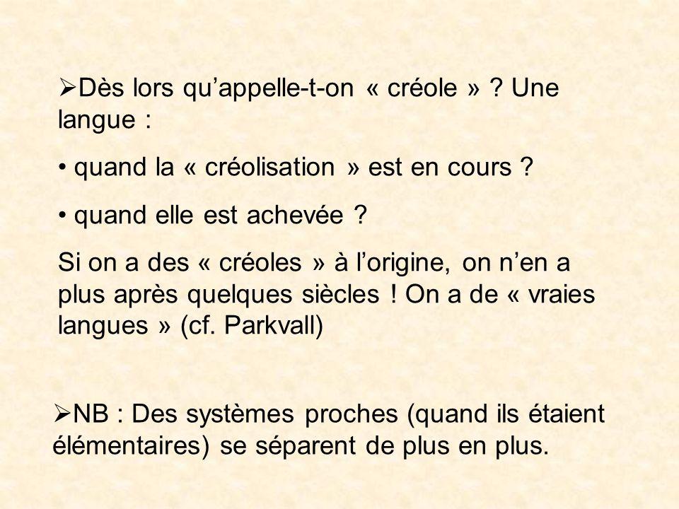 Dès lors qu'appelle-t-on « créole » Une langue :