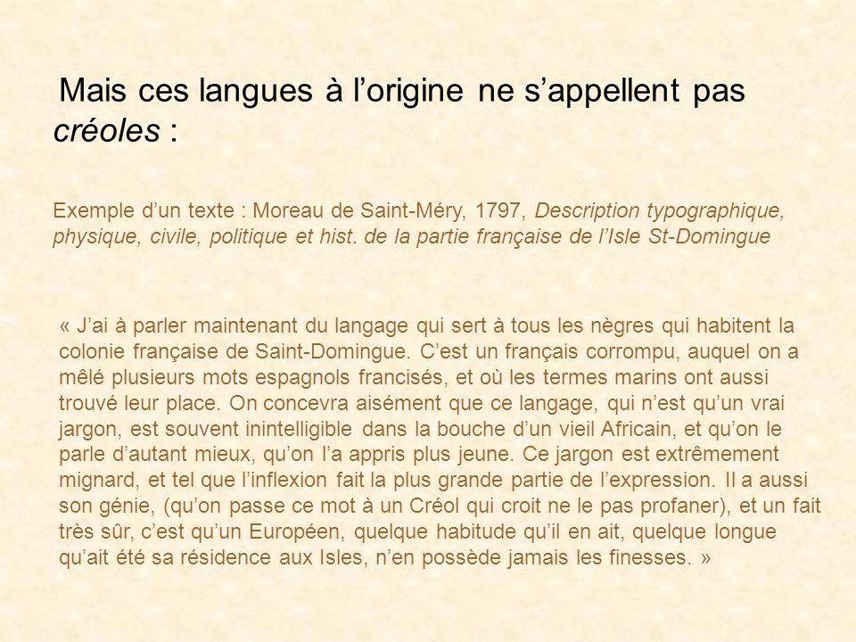 Mais ces langues à l'origine ne s'appellent pas créoles :