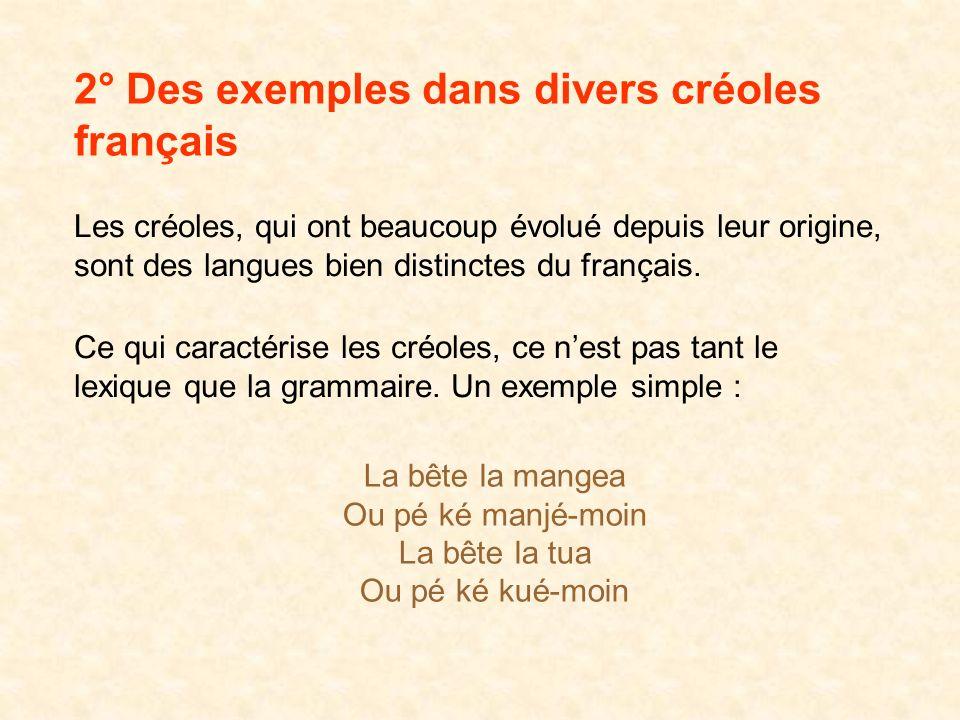 2° Des exemples dans divers créoles français