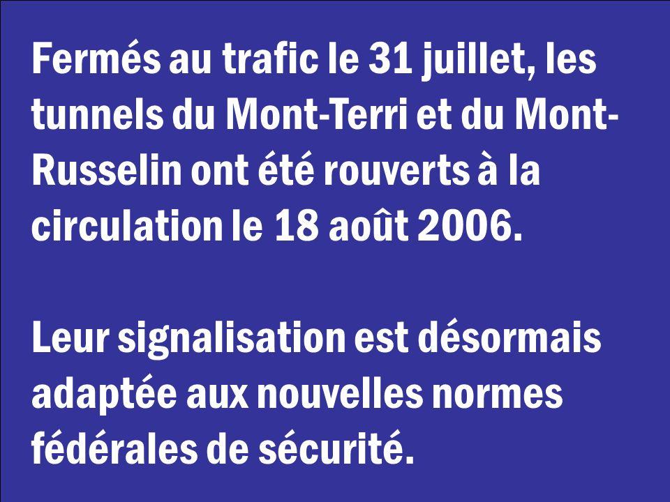 Fermés au trafic le 31 juillet, les tunnels du Mont-Terri et du Mont-Russelin ont été rouverts à la circulation le 18 août 2006.